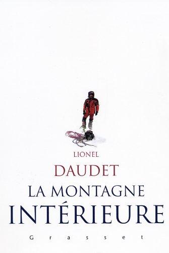 La montagne intérieure – Lionel DAUDET - Ed Grasset, 2004