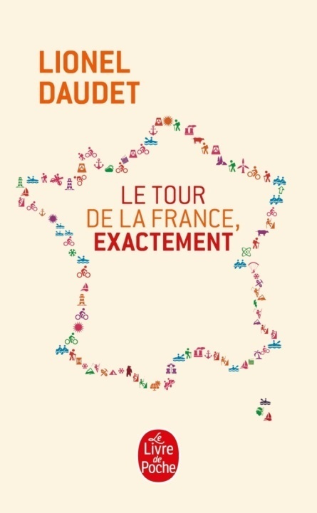Le tour de la France exactement – Lionel DAUDET - Ed Stock, 2014