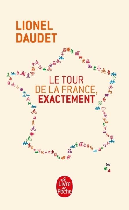 Le tour de la France exactement – Lionel DAUDET - Ed Stock, 2014