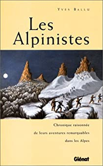 Les Alpinistes – Yves Ballu – Ed. Glénat - 1997