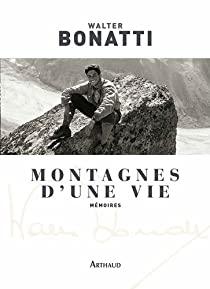 Walter Bonatti – Montagnes d'une vie - Ed. Flammarion - 2011